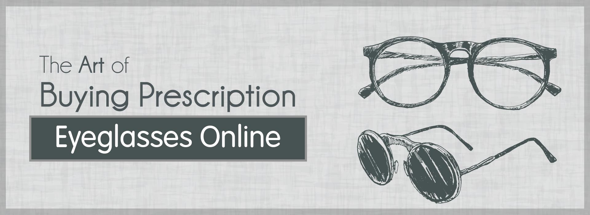The Art of Buying Prescription Eyeglasses Online