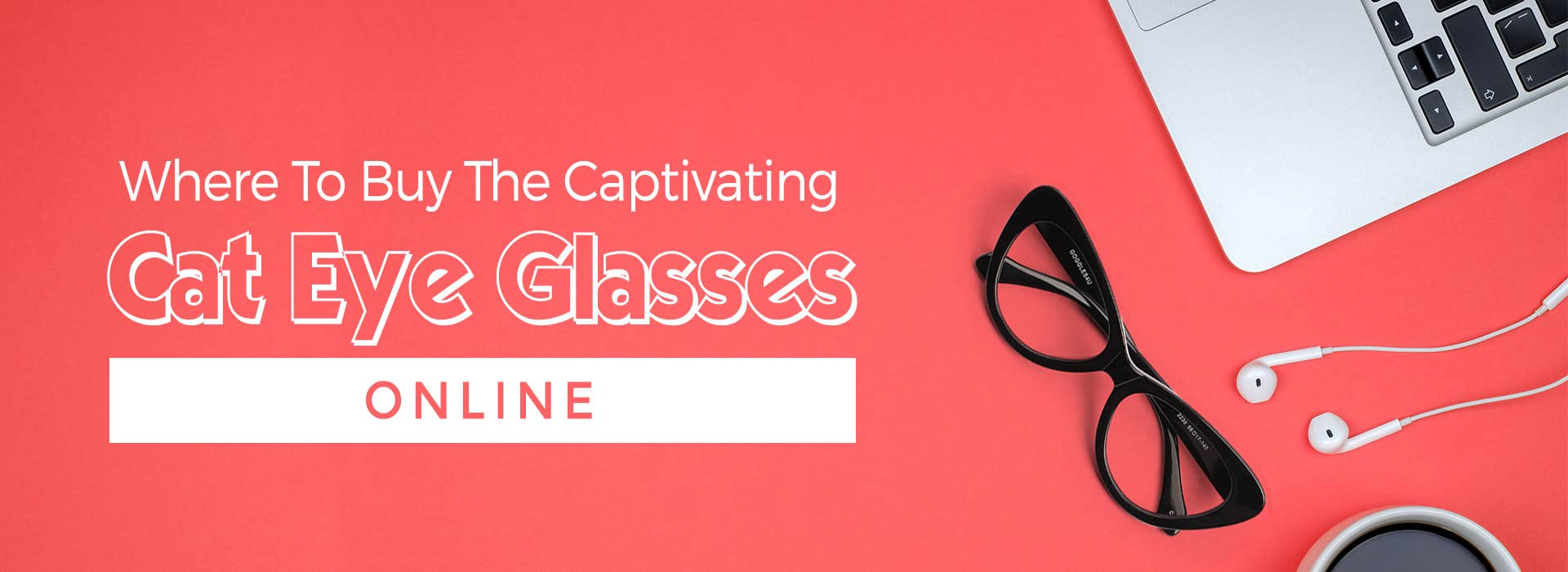 Where To Buy The Captivating Cat Eye Glasses Online?