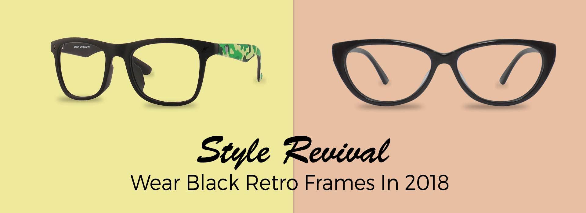 Style Revival: Wear Black Retro Frames In 2018