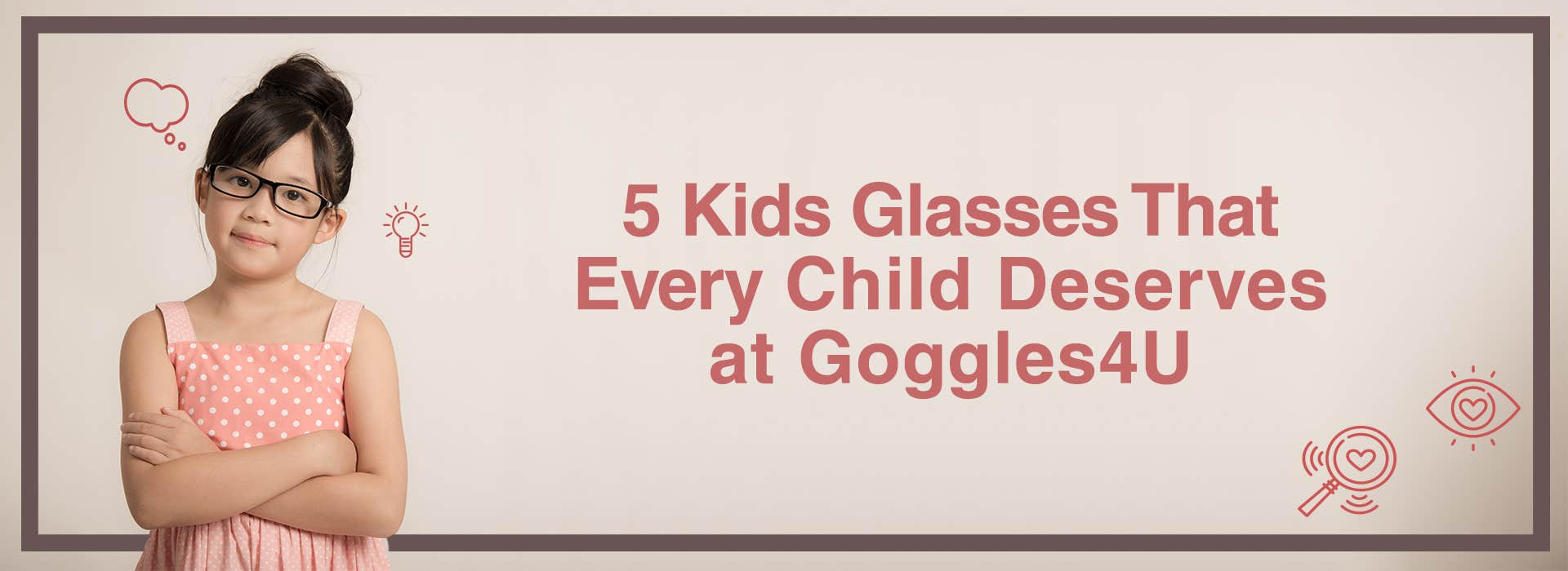 5 Kids Glasses That Every Child Deserves at Goggles4U