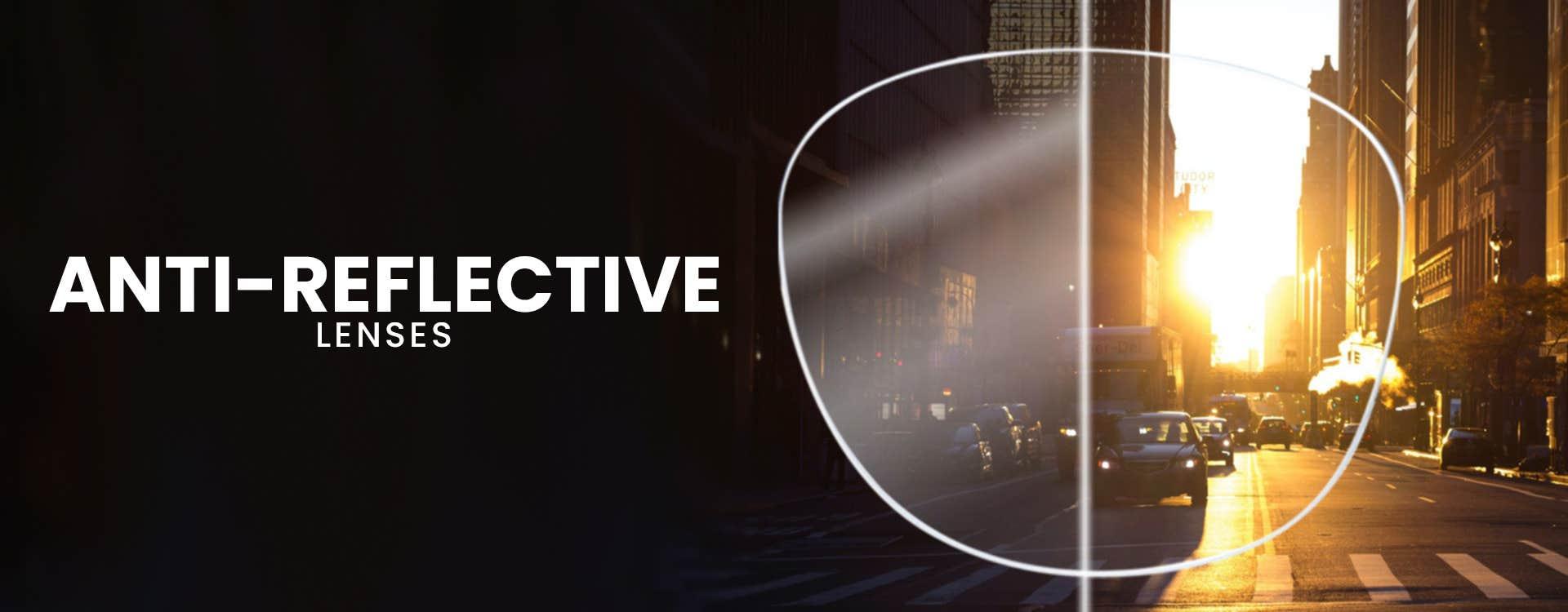 1) Anti-Reflective Lenses
