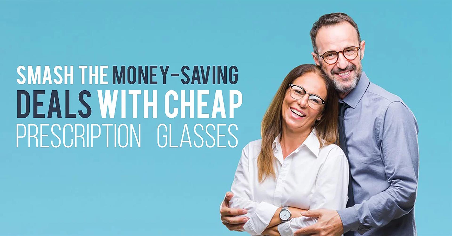 14) SMASH THE MONEY-SAVING DEALS WITH CHEAP PRESCRIPTION GLASSES
