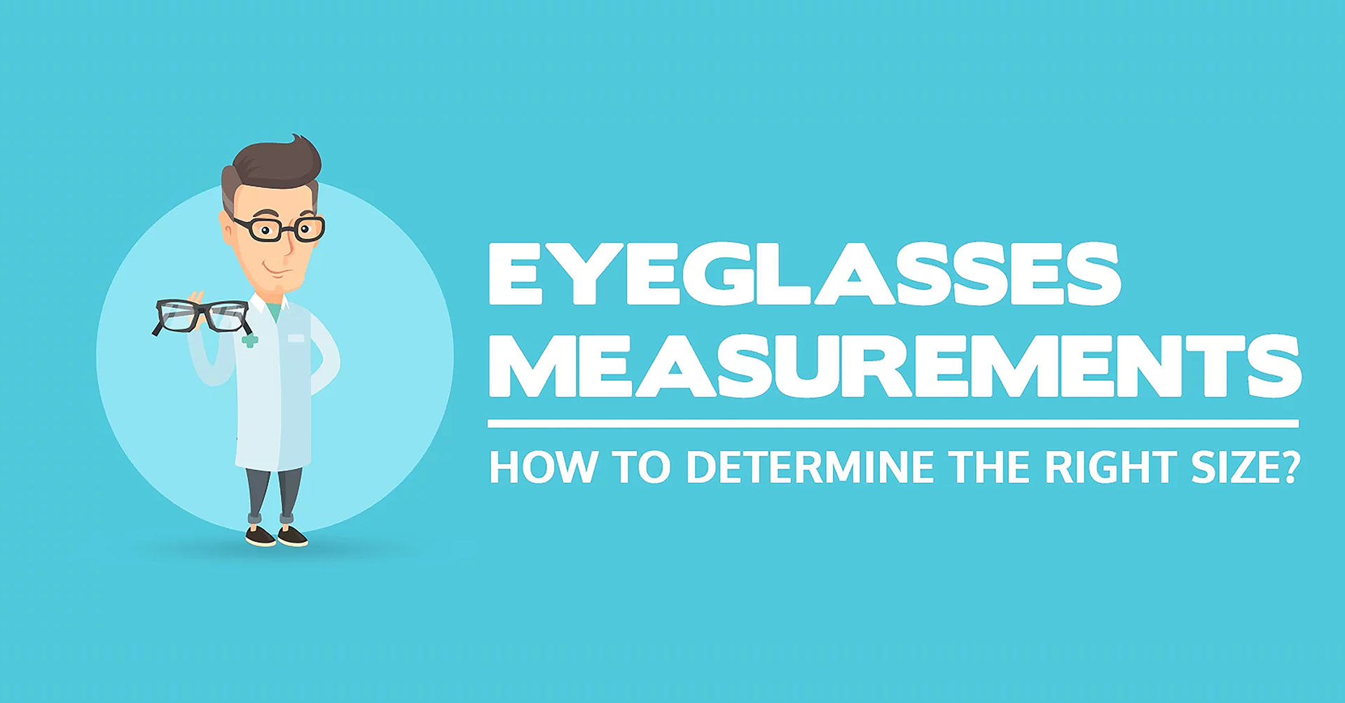 17) EYEGLASSES MEASUREMENTS - HOW TO DETERMINE THE RIGHT SIZE?