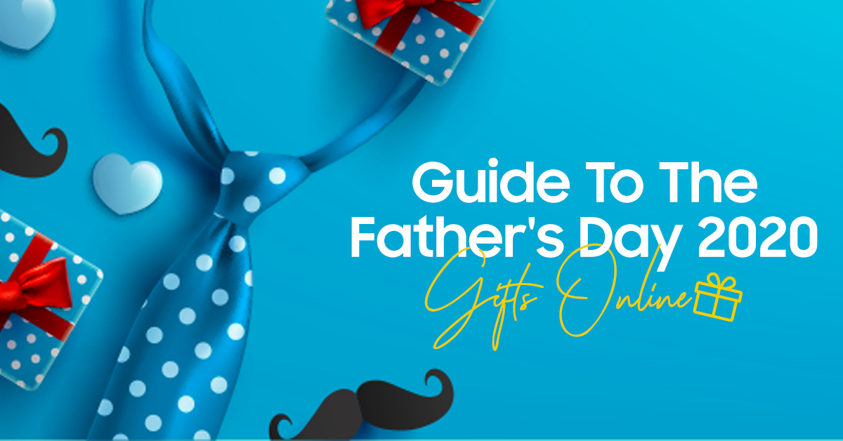 Guide To The Father's Day 2020 Gifts Online