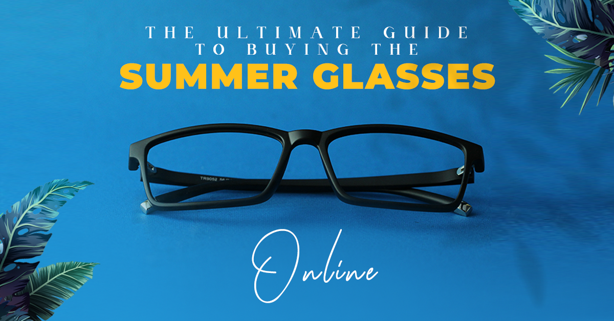 The Ultimate Guide To Buying The Summer Glasses Online