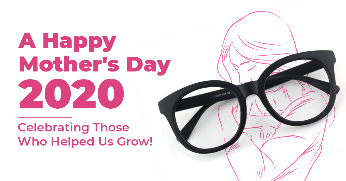 A Happy Mother's Day 2020 | Celebrating Those Who Helped Us Grow!