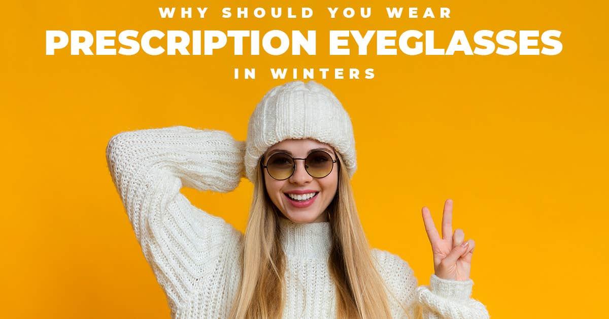 Why Should You Wear Prescription Sunglasses In Winter?