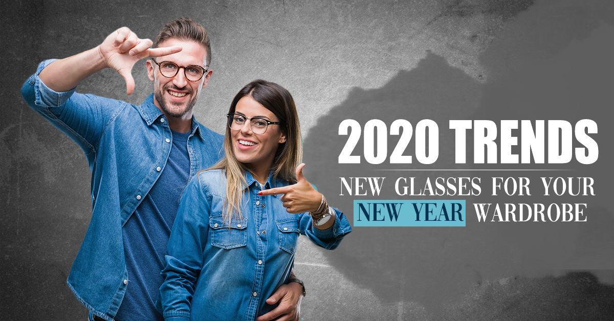 2020 Trends: New Glasses For Your New Year Wardrobe
