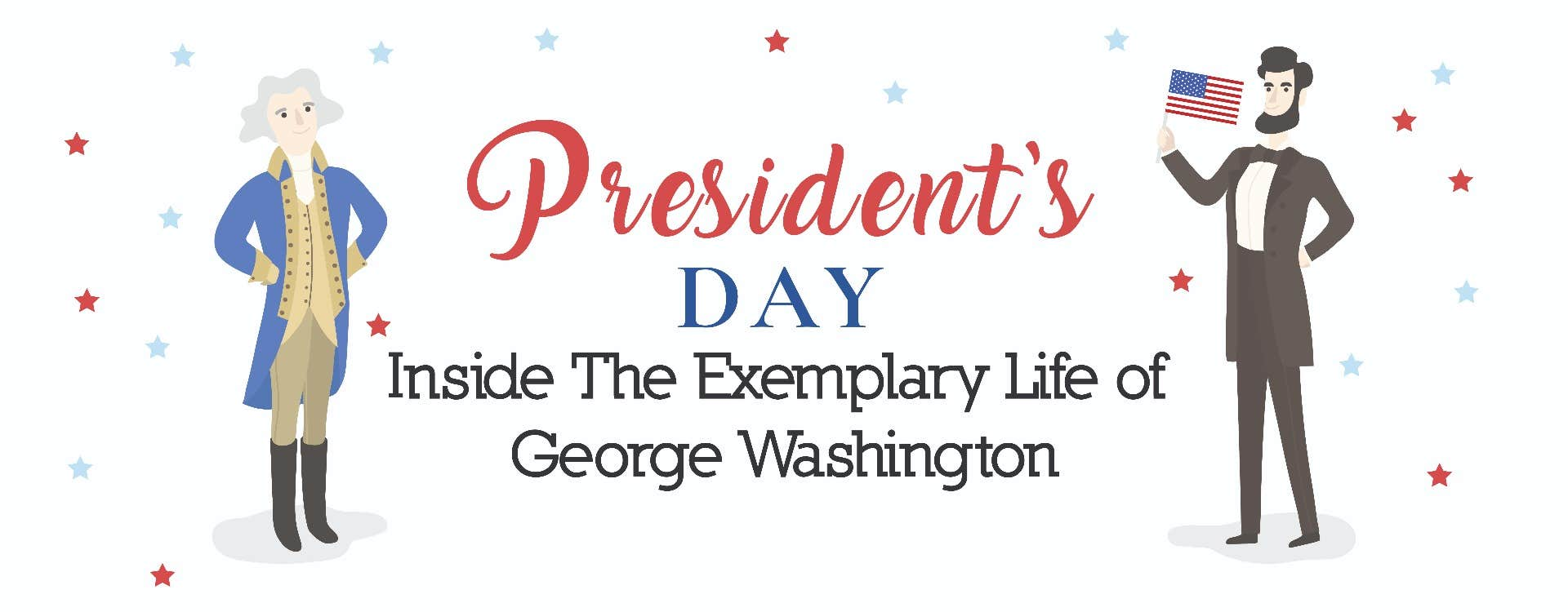 President's Day: Inside The Exemplary Life of George Washington