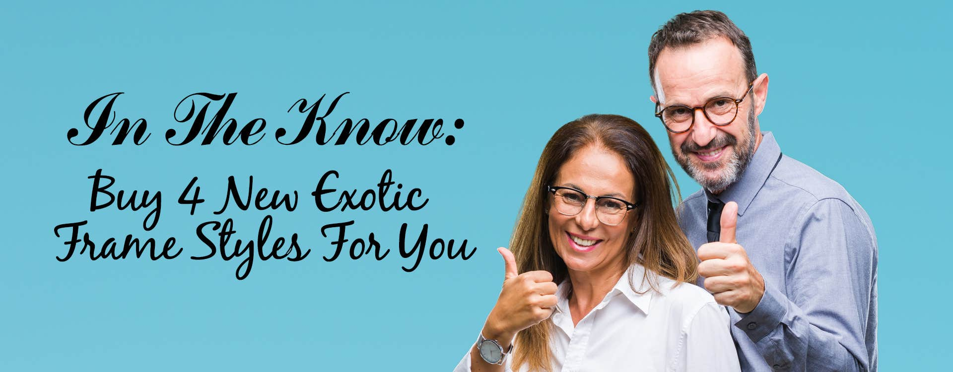 In The Know: The 4 New Exotic Frame Styles For You