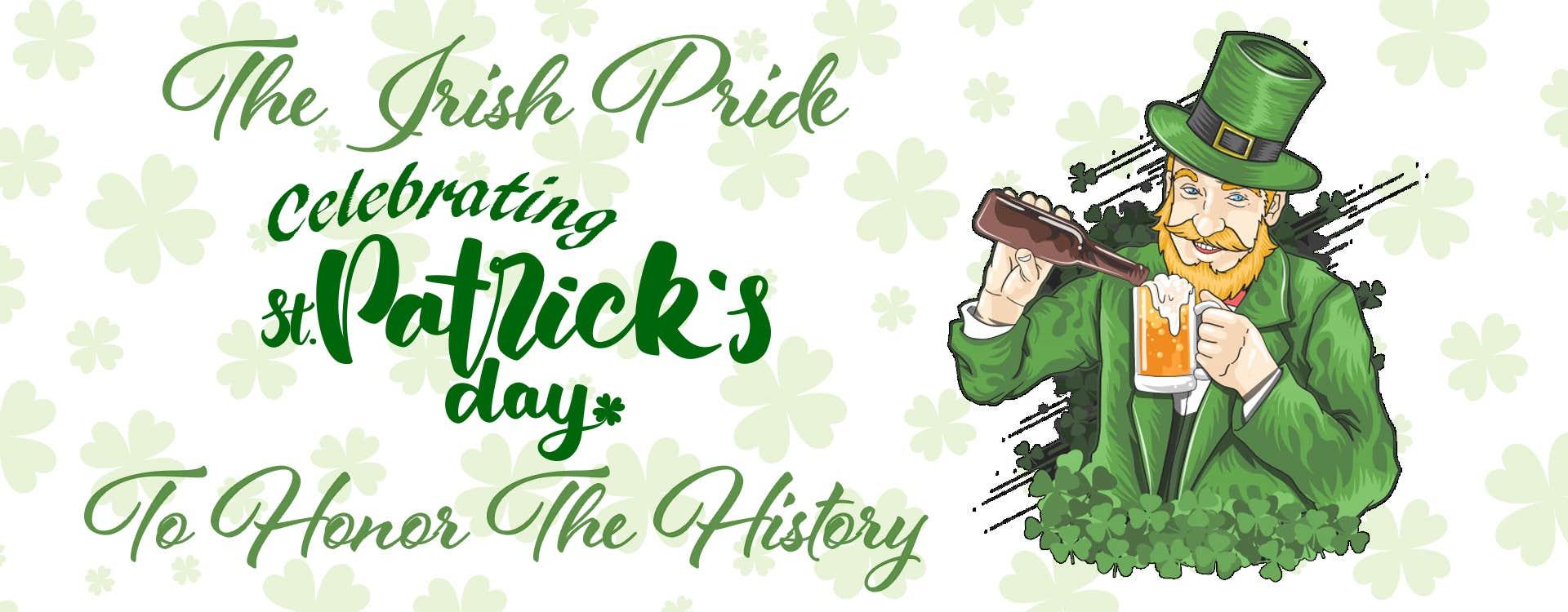 The Irish Pride: Celebrating St. Patrick's Day To Honor The History