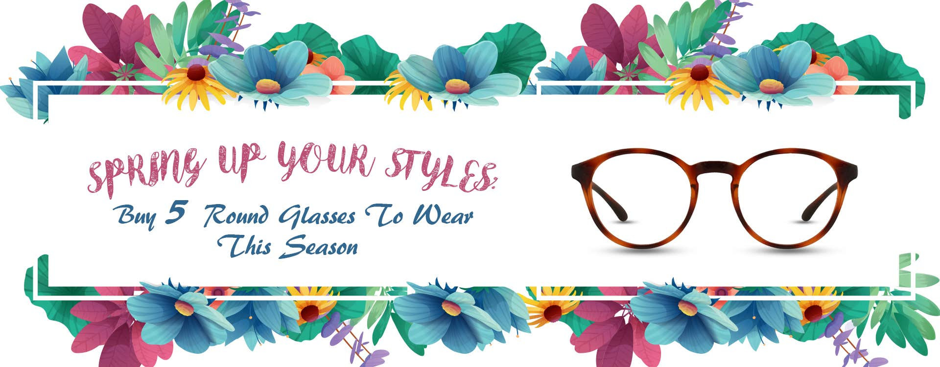 Spring Up Your Styles: Buy 5 Round Glasses To Wear This Season