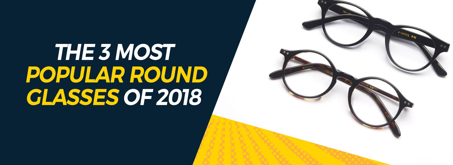 The 3 Most Popular Round Glasses of 2018
