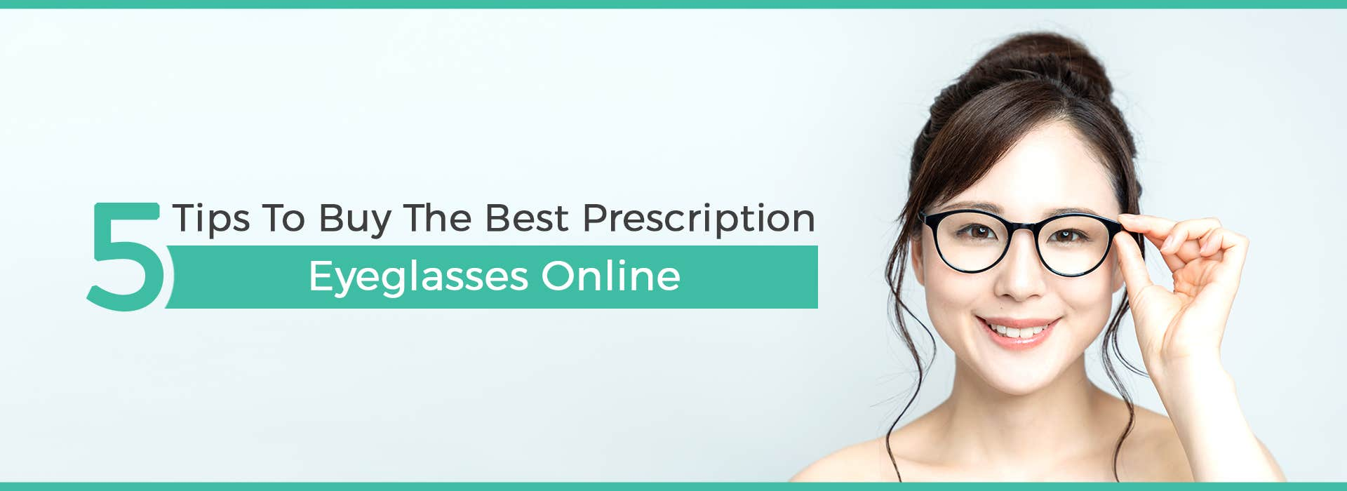 5 Tips To Buy The Best Prescription Eyeglasses Online
