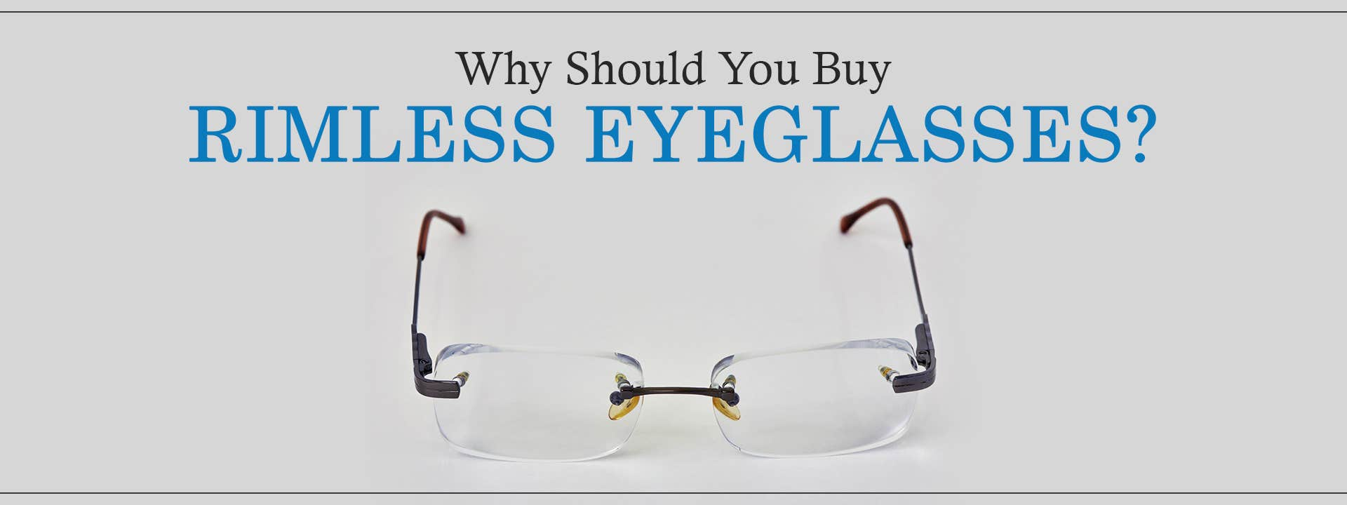 Why Should You Buy Rimless Eyeglasses?