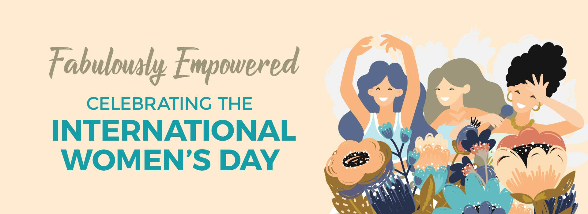 Fabulously Empowered: Celebrating The International Women's Day