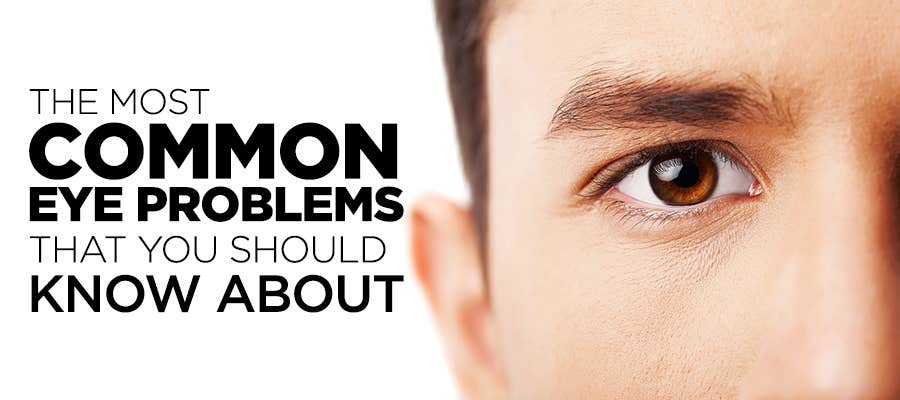 The Most Common Eye Problems That You Should Know About