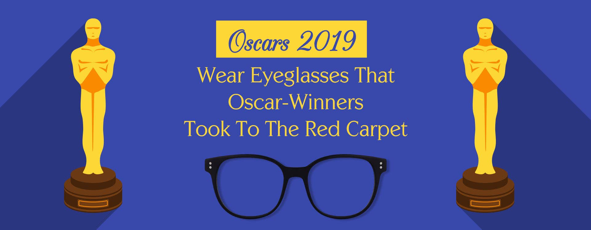 Oscar 2019: Wear Eyeglasses That Oscar-Winners Took To The Red Carpet
