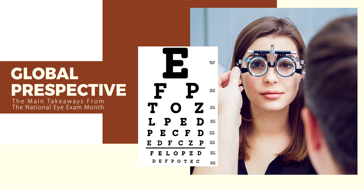 Global Perspective: The Main Takeaways From The National Eye Exam Month