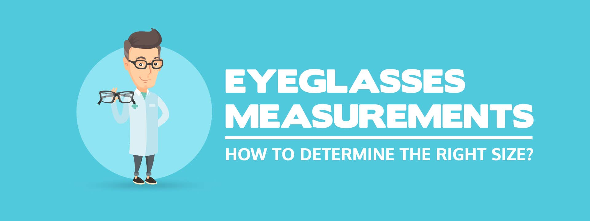 Eyeglasses Measurements - How To Determine The Right Size