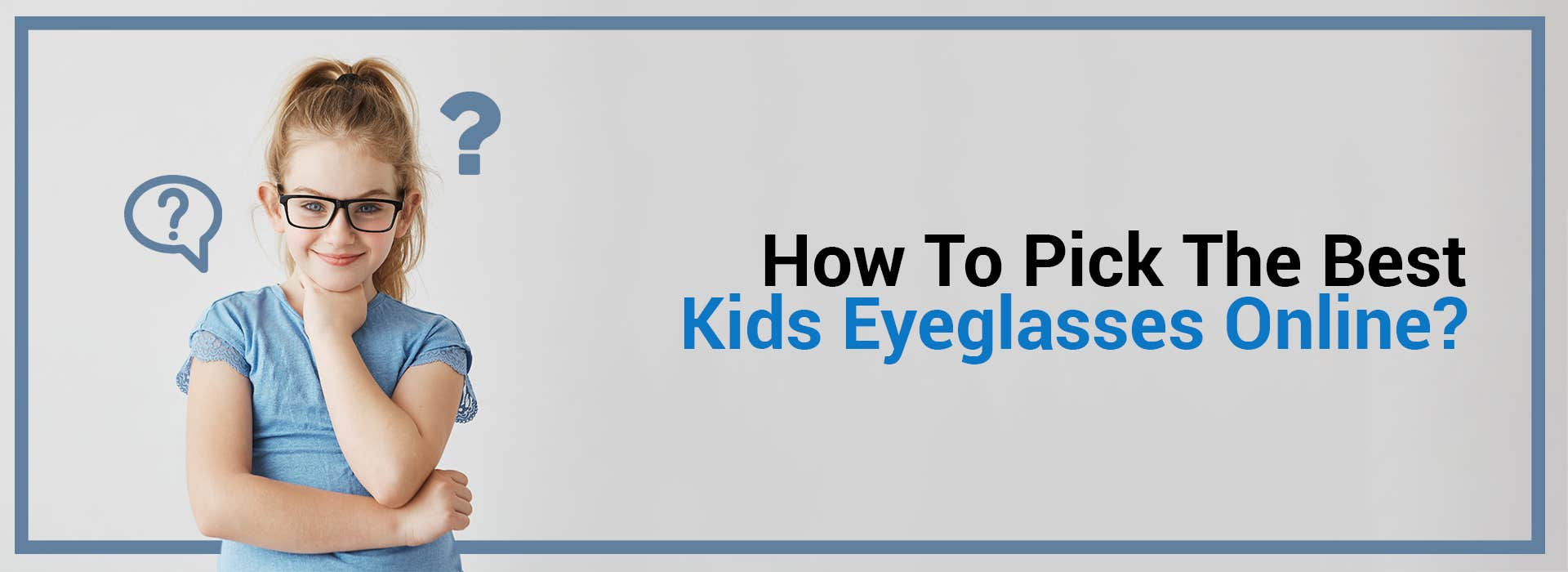 How To Pick The Best Kids Eyeglasses Online