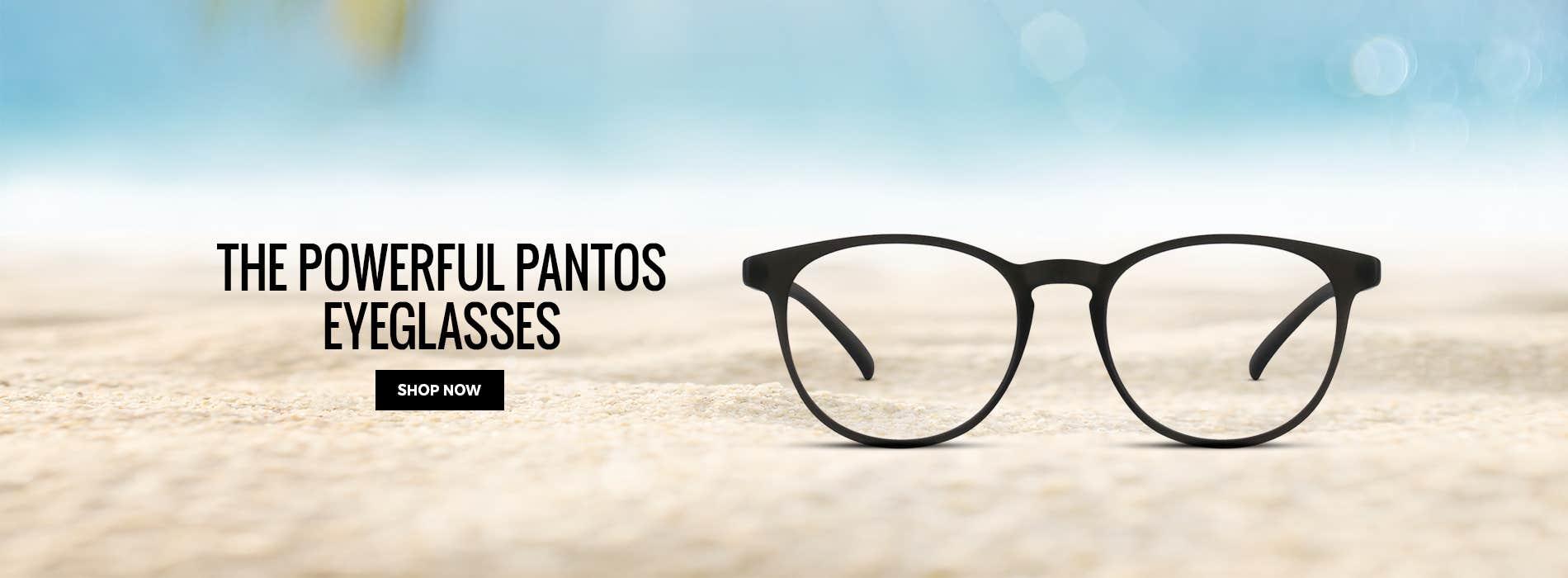 The Powerful Pantos Eyeglasses