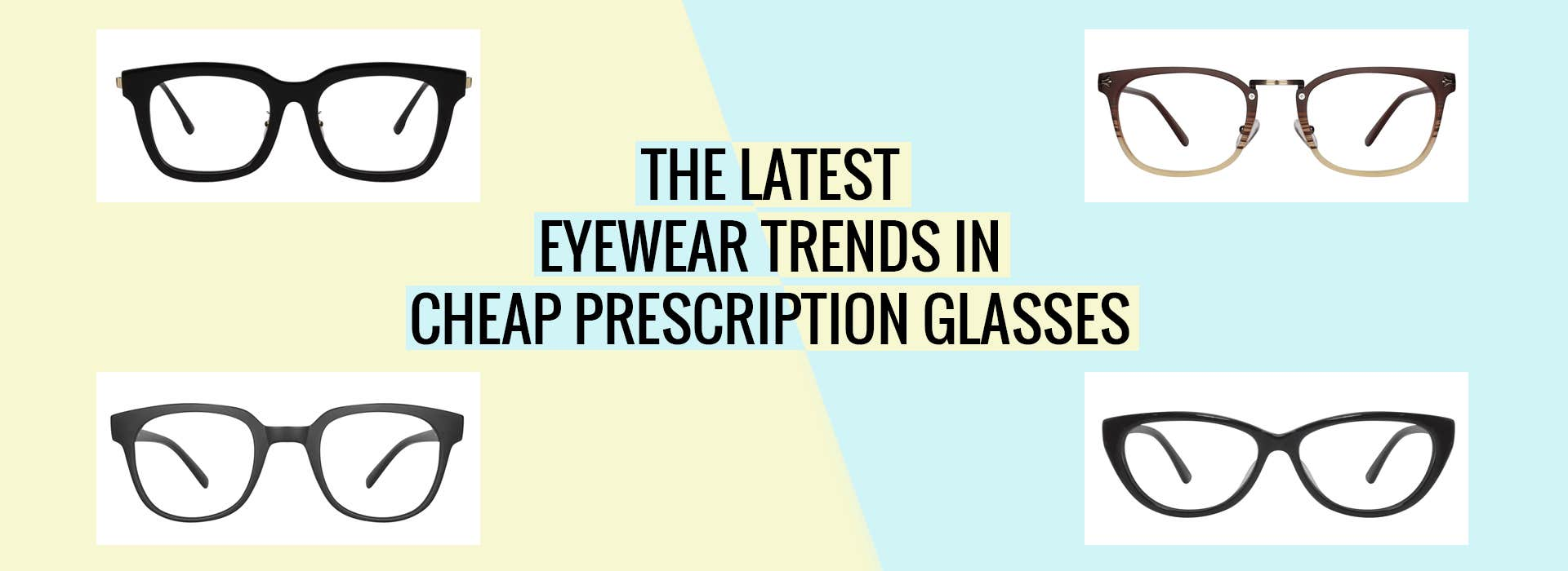 The Latest Eyewear Trends In Cheap Prescription Glasses