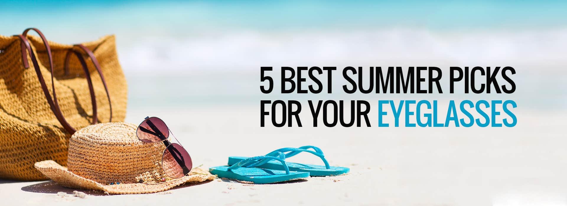 5 Best Summer Picks For Your Eyeglasses