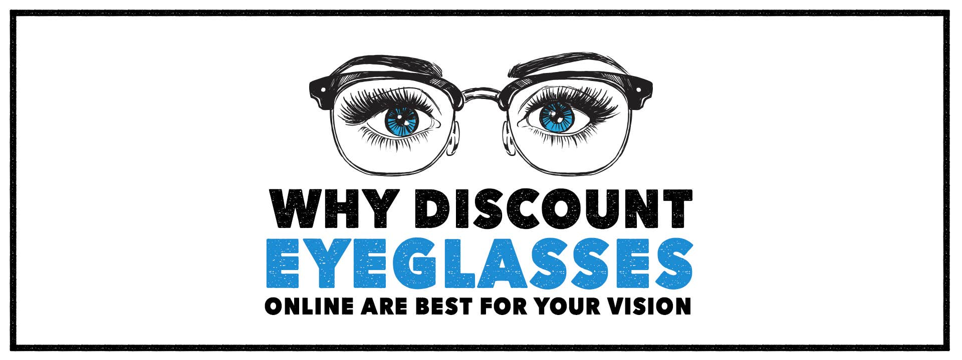 Why Discount Eyeglasses Online Are Best For Your Vision