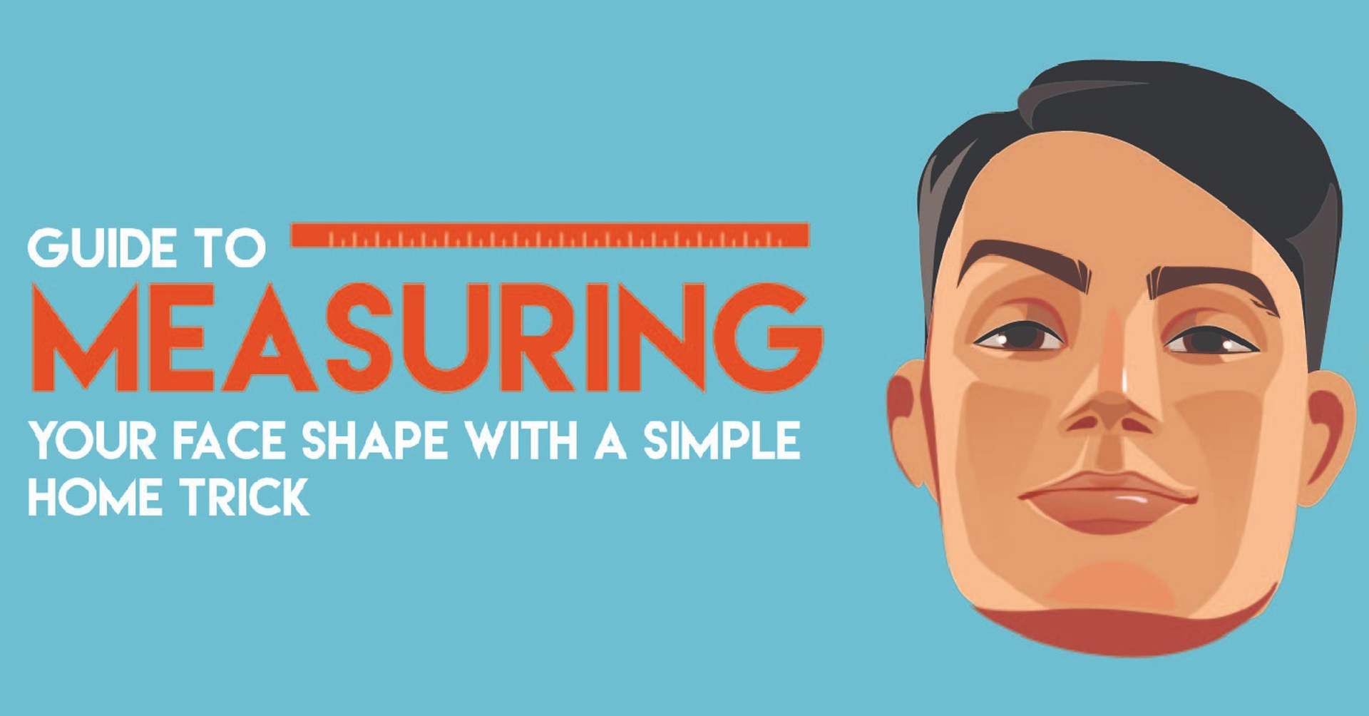 3)Guide To Measuring Your Face Shape With A Simple Home Trick